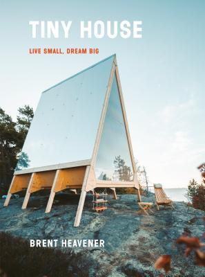 tiny house live small dream big